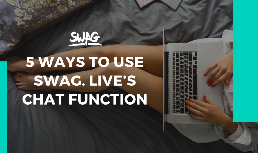 5 Ways to Use SWAG. Live's Chat Function